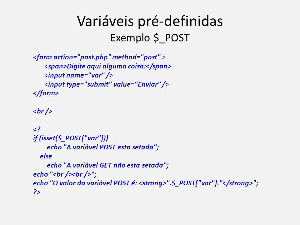 Variáveis pré-definidas Exemplo $_POST