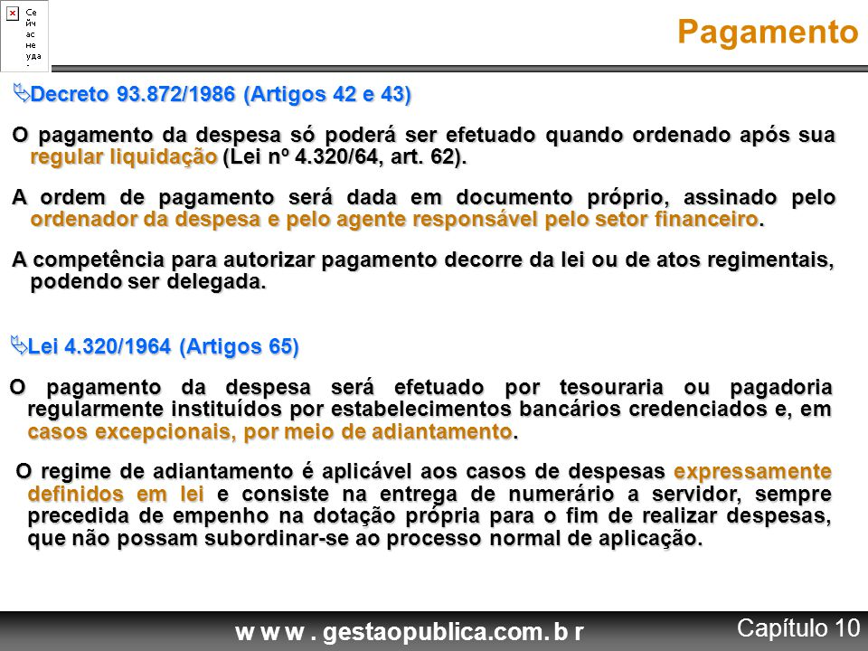 Pagamento Capítulo 10 Decreto 93.872/1986 (Artigos 42 e 43)