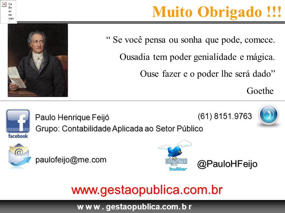 Muito Obrigado !!! www.gestaopublica.com.br