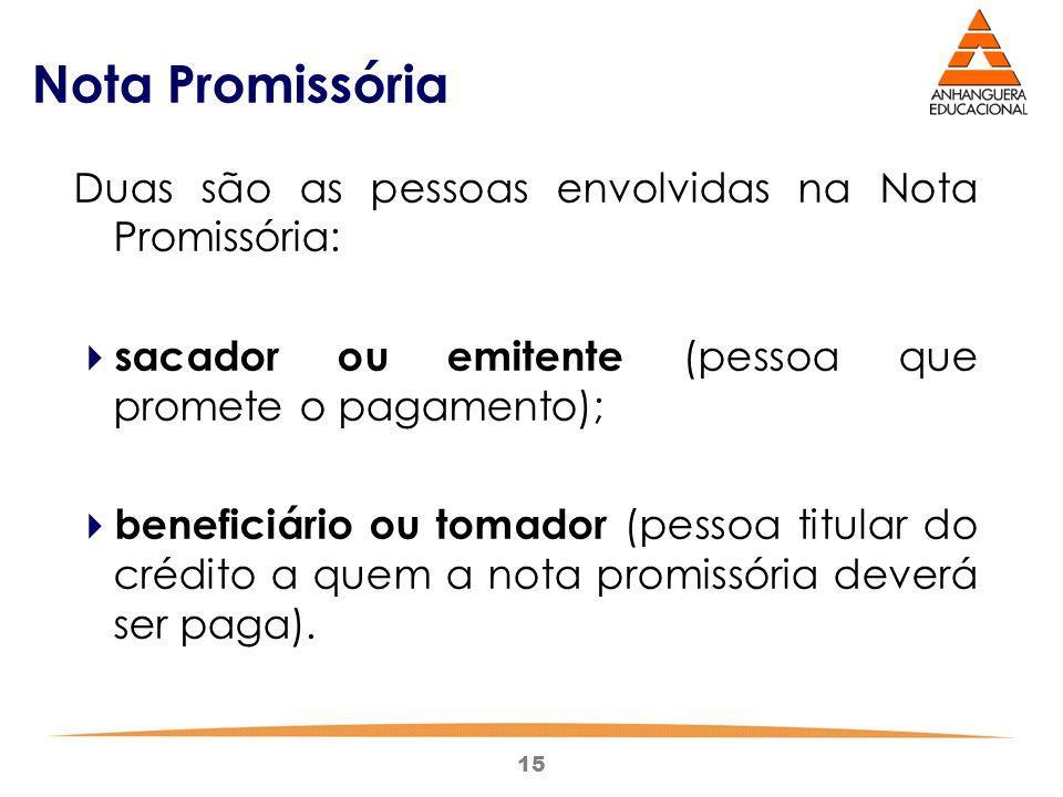 Nota Promissória Duas são as pessoas envolvidas na Nota Promissória:
