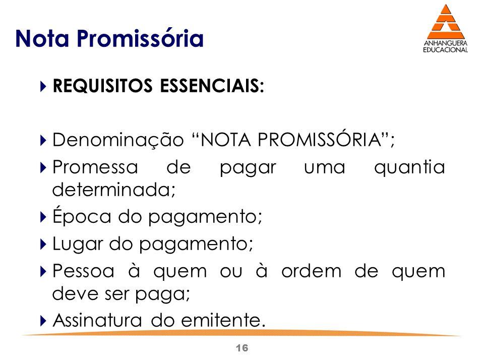 Nota Promissória REQUISITOS ESSENCIAIS: