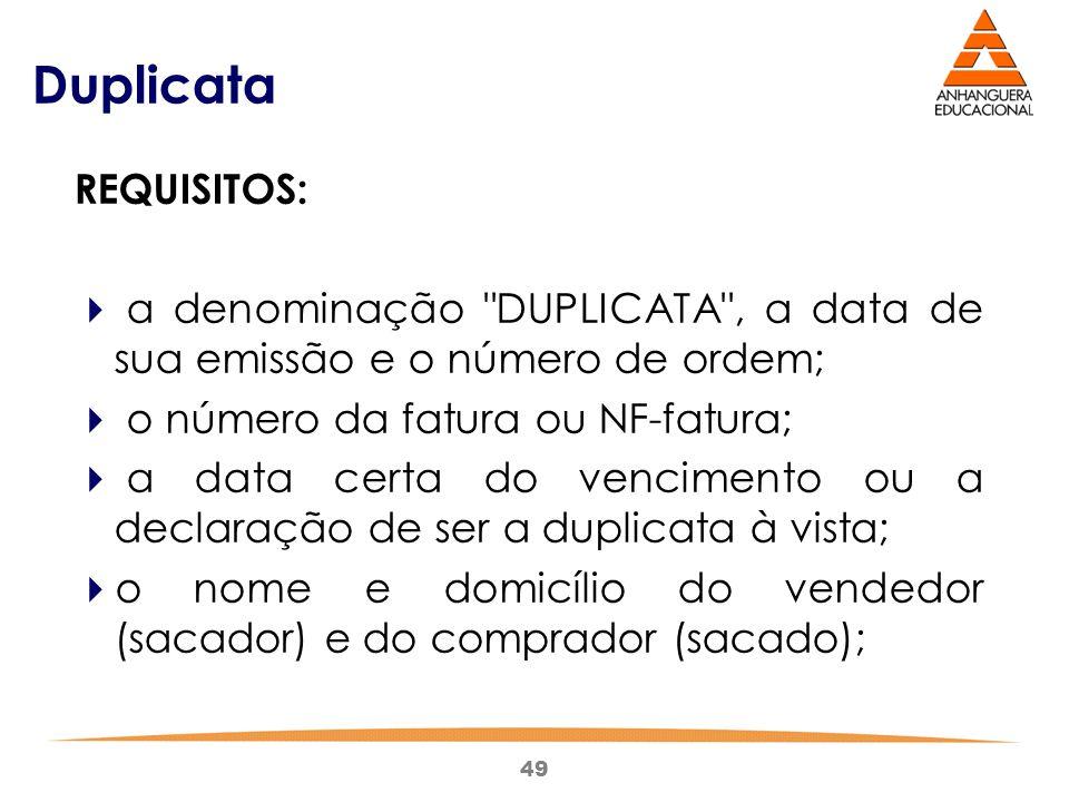 Duplicata REQUISITOS: