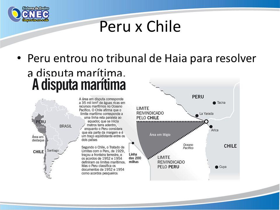 Peru x Chile Peru entrou no tribunal de Haia para resolver a disputa marítima.