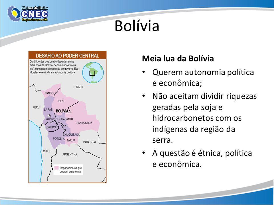 Bolívia Meia lua da Bolívia Querem autonomia política e econômica;