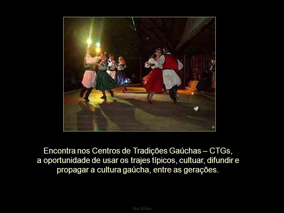 Encontra nos Centros de Tradições Gaúchas – CTGs, a oportunidade de usar os trajes típicos, cultuar, difundir e propagar a cultura gaúcha, entre as gerações.