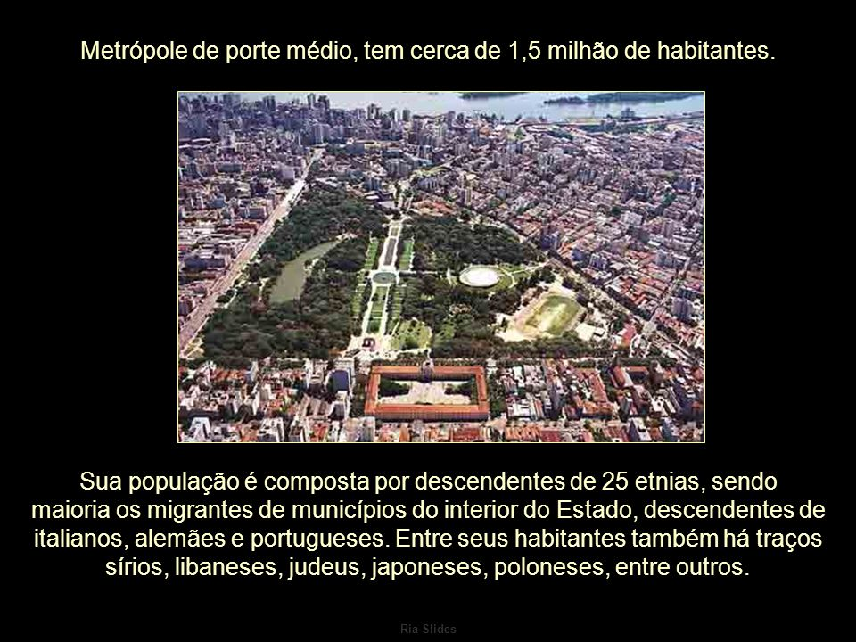 Metrópole de porte médio, tem cerca de 1,5 milhão de habitantes.