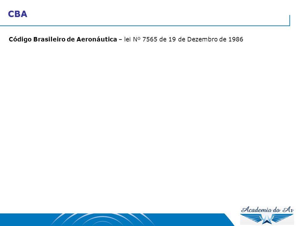 CBA Código Brasileiro de Aeronáutica – lei Nº 7565 de 19 de Dezembro de 1986