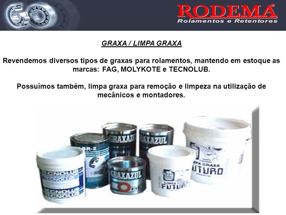 GRAXA / LIMPA GRAXA Revendemos diversos tipos de graxas para rolamentos, mantendo em estoque as marcas: FAG, MOLYKOTE e TECNOLUB.