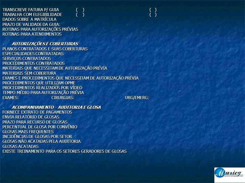 TRANSCREVE FATURA P/ GUIA ( ) ( )