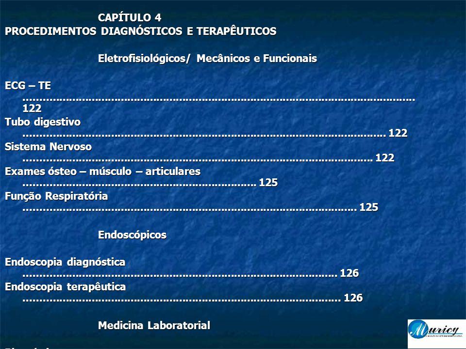 CAPÍTULO 4 PROCEDIMENTOS DIAGNÓSTICOS E TERAPÊUTICOS. Eletrofisiológicos/ Mecânicos e Funcionais.