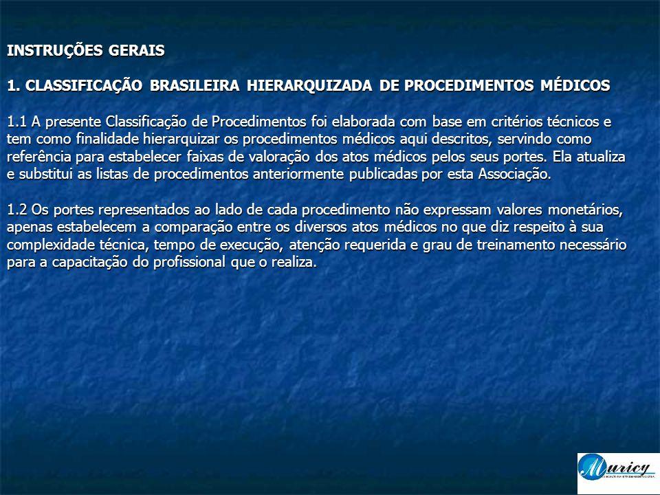 INSTRUÇÕES GERAIS 1. CLASSIFICAÇÃO BRASILEIRA HIERARQUIZADA DE PROCEDIMENTOS MÉDICOS.