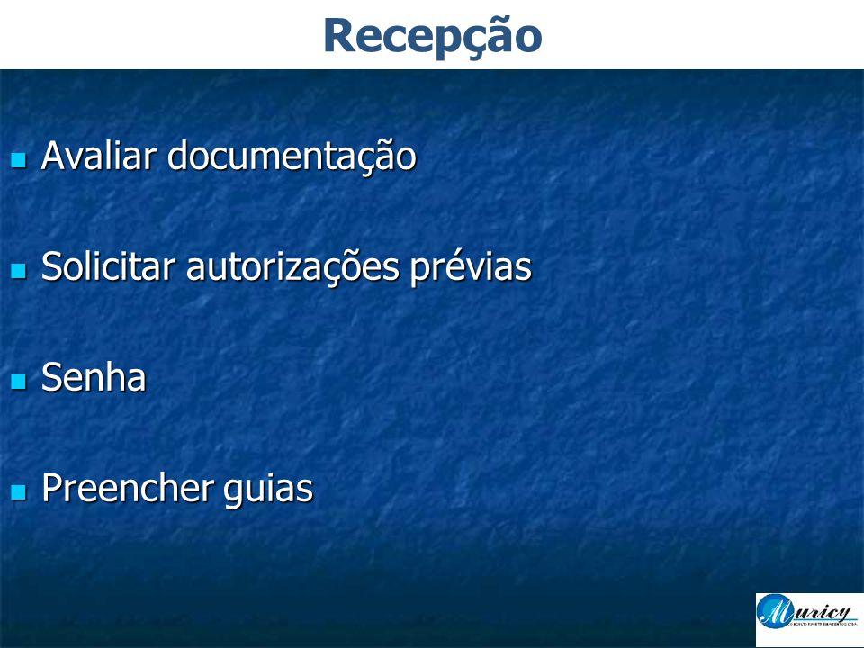 Recepção Avaliar documentação Solicitar autorizações prévias Senha