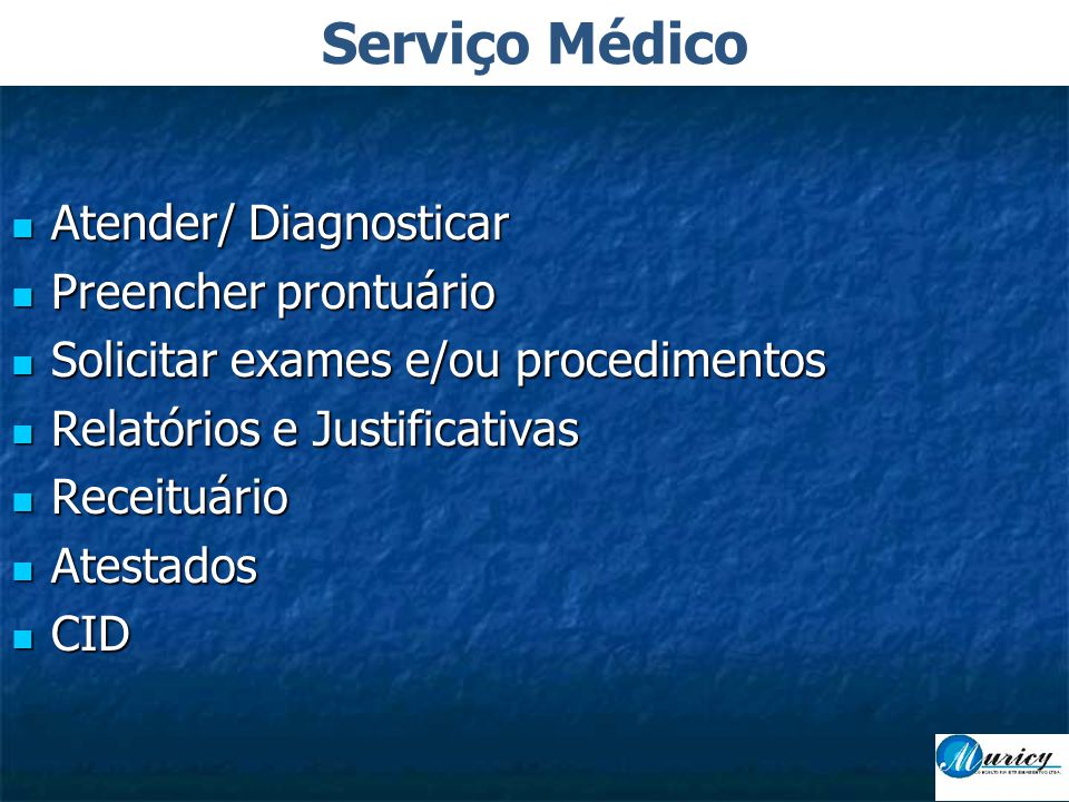 Serviço Médico Atender/ Diagnosticar Preencher prontuário