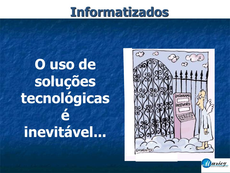 O uso de soluções tecnológicas é inevitável...