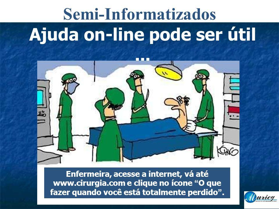 Ajuda on-line pode ser útil ...