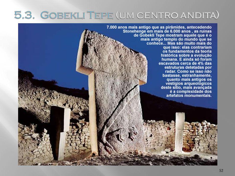 5.3. Gobekli Tepe (um centro andita)
