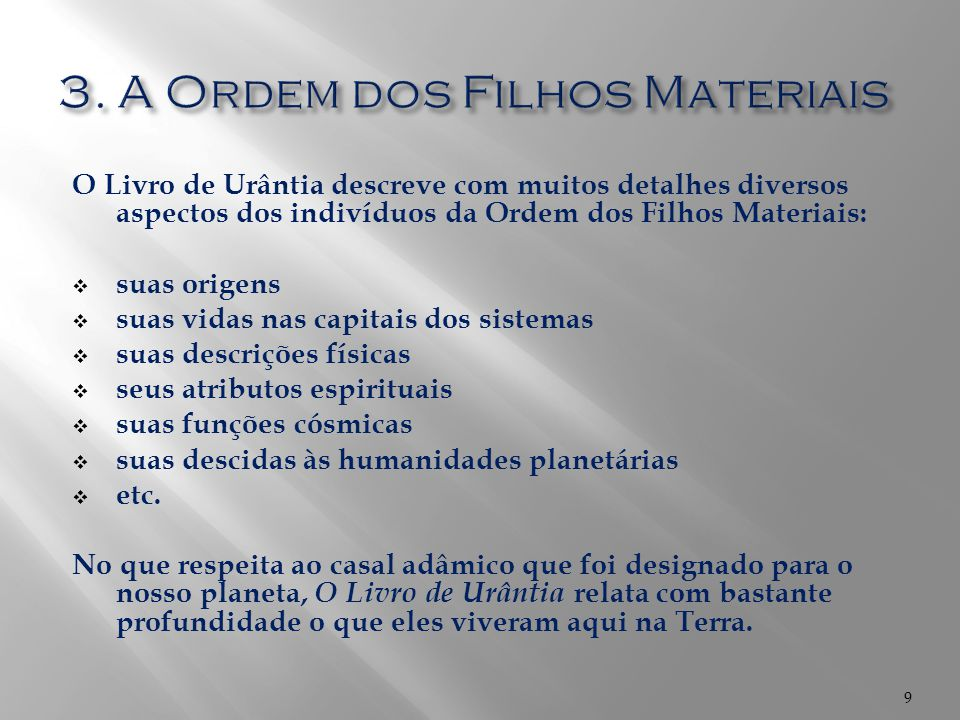 3. A Ordem dos Filhos Materiais
