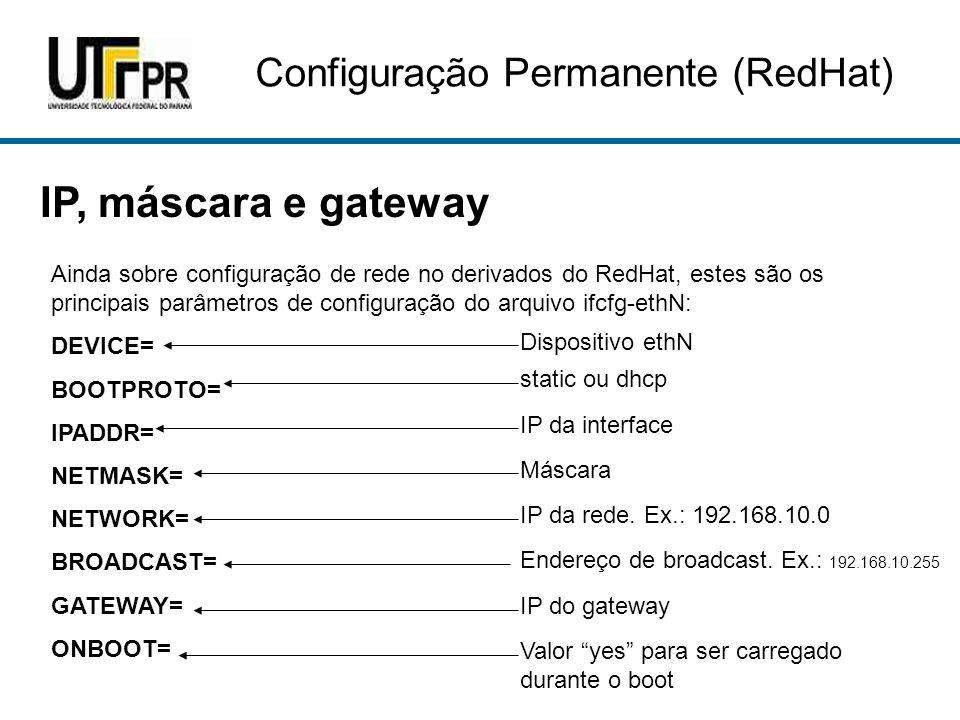 IP, máscara e gateway Configuração Permanente (RedHat)