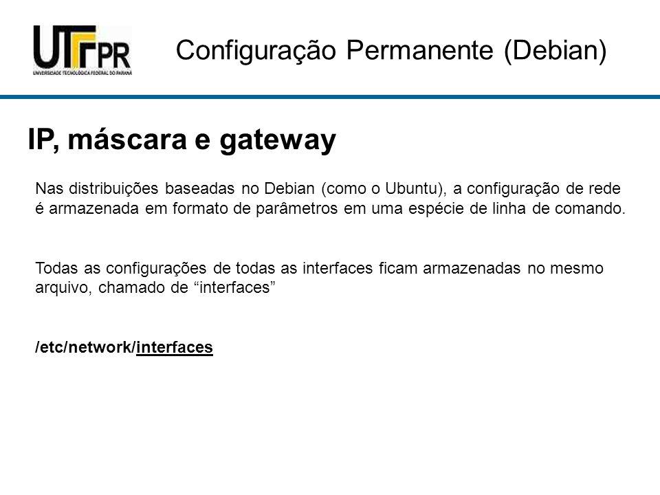 IP, máscara e gateway Configuração Permanente (Debian)