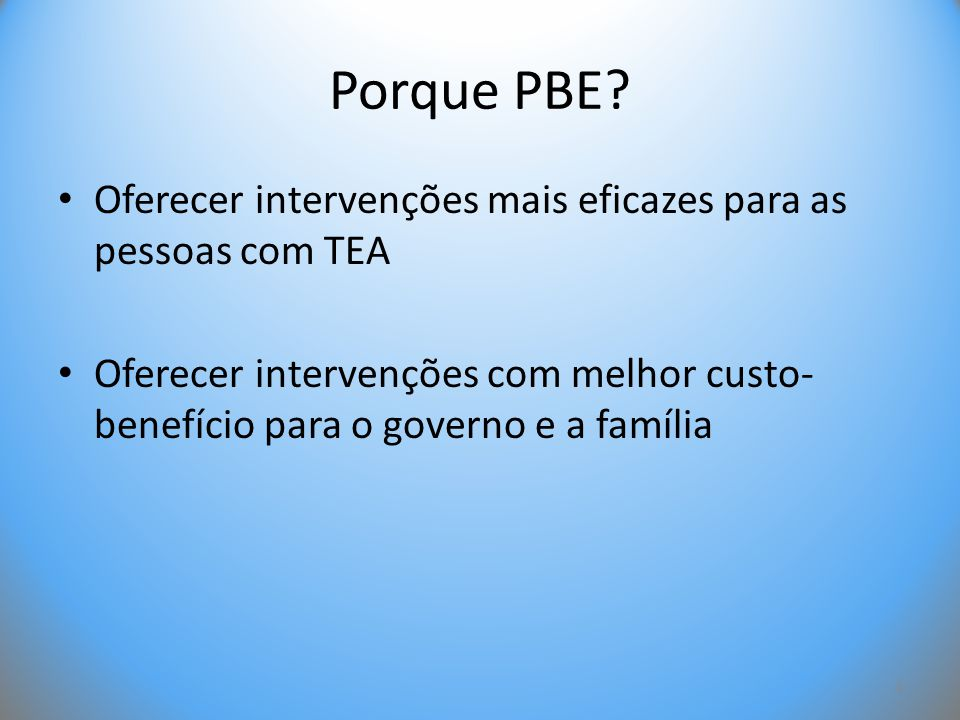 Porque PBE. Oferecer intervenções mais eficazes para as pessoas com TEA.