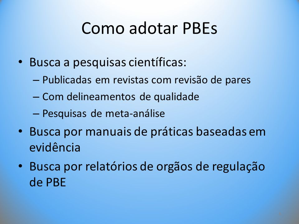 Como adotar PBEs Busca a pesquisas científicas: