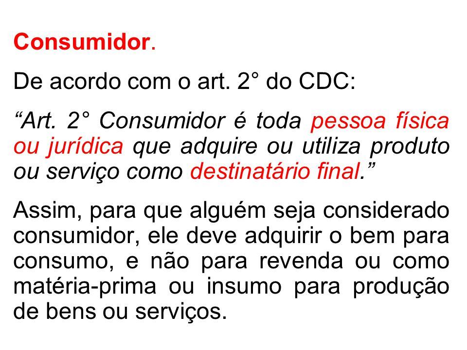 De acordo com o art. 2° do CDC: