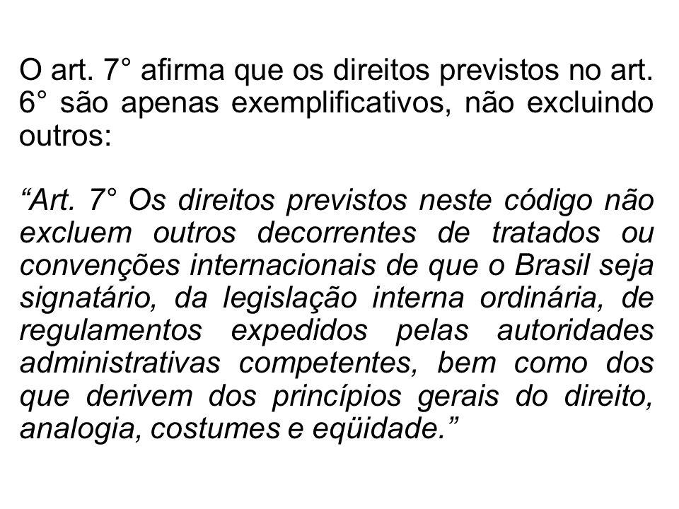 O art. 7° afirma que os direitos previstos no art