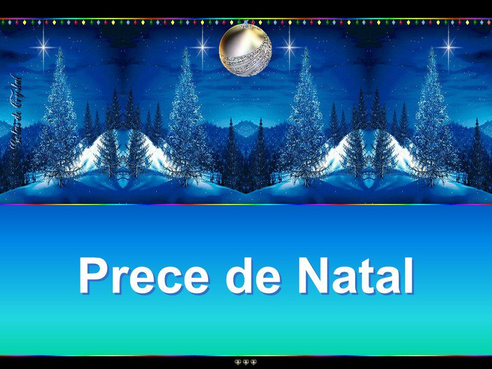 Prece de Natal Prece de Natal Prece de Natal