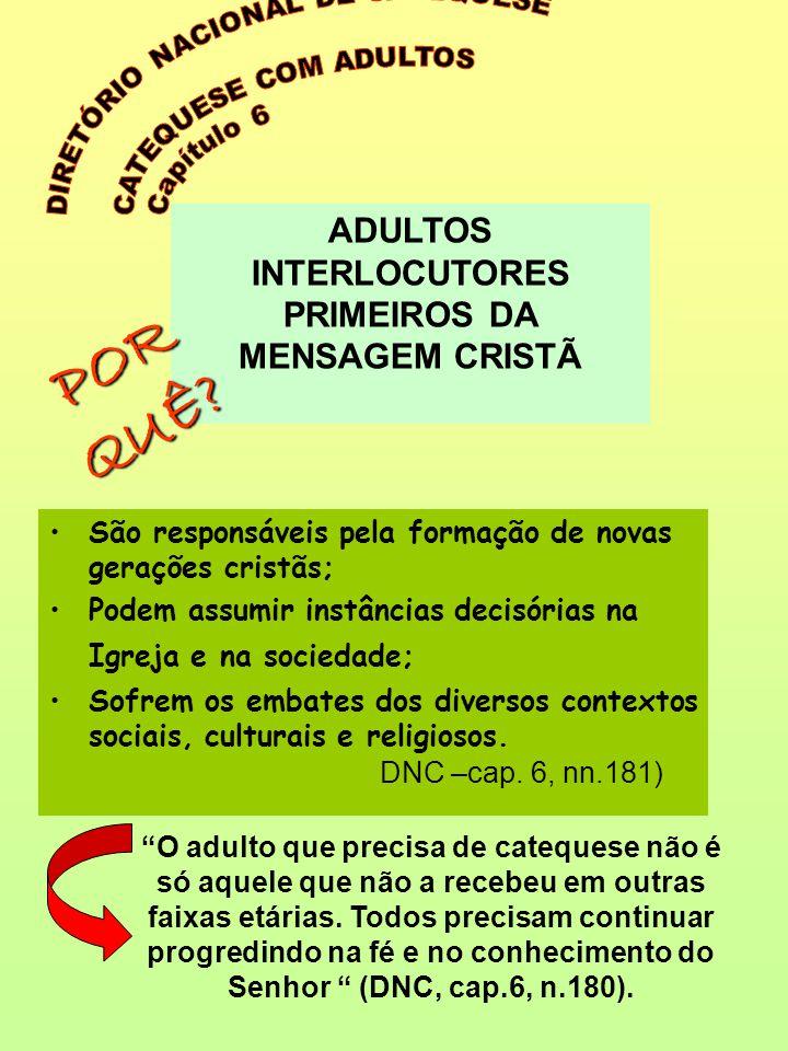 ADULTOS INTERLOCUTORES PRIMEIROS DA MENSAGEM CRISTÃ
