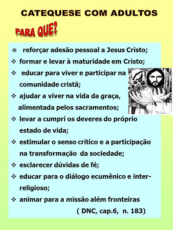 PARA QUE formar e levar à maturidade em Cristo;