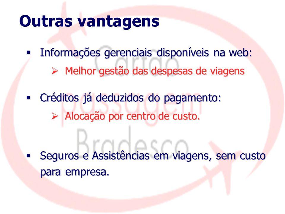 Outras vantagens Informações gerenciais disponíveis na web:
