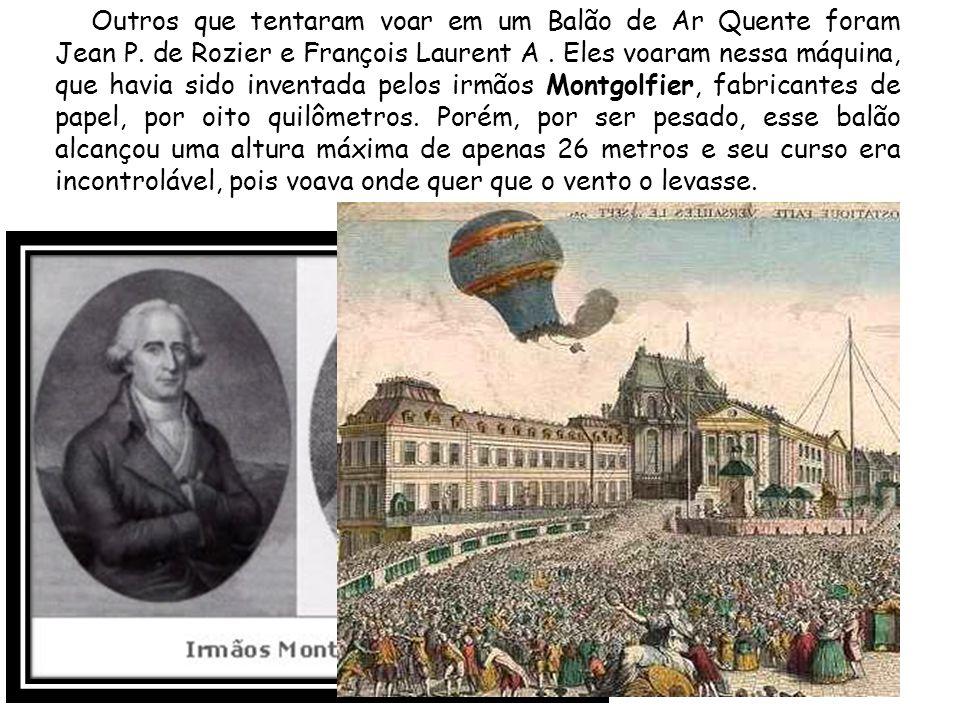 Outros que tentaram voar em um Balão de Ar Quente foram Jean P