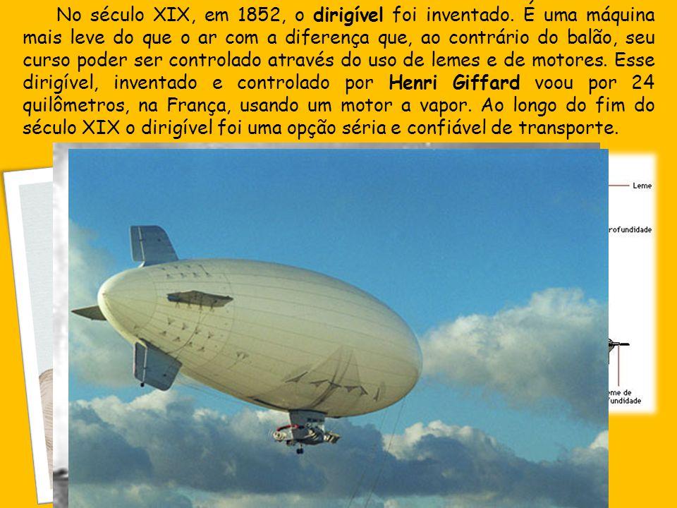 No século XIX, em 1852, o dirigível foi inventado