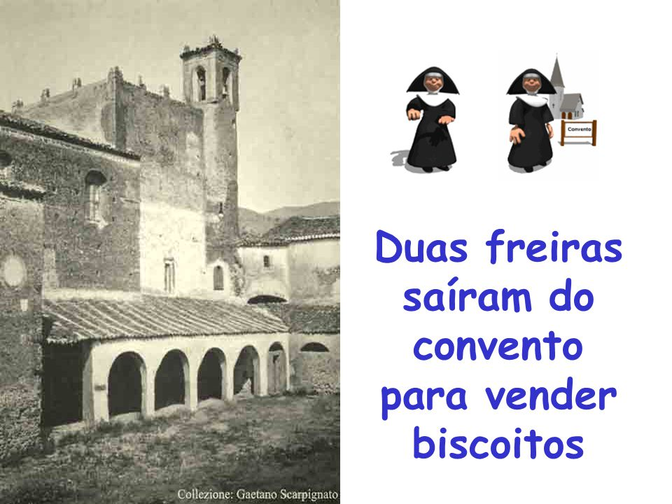 Duas freiras saíram do convento para vender biscoitos