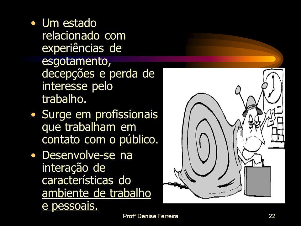Surge em profissionais que trabalham em contato com o público.