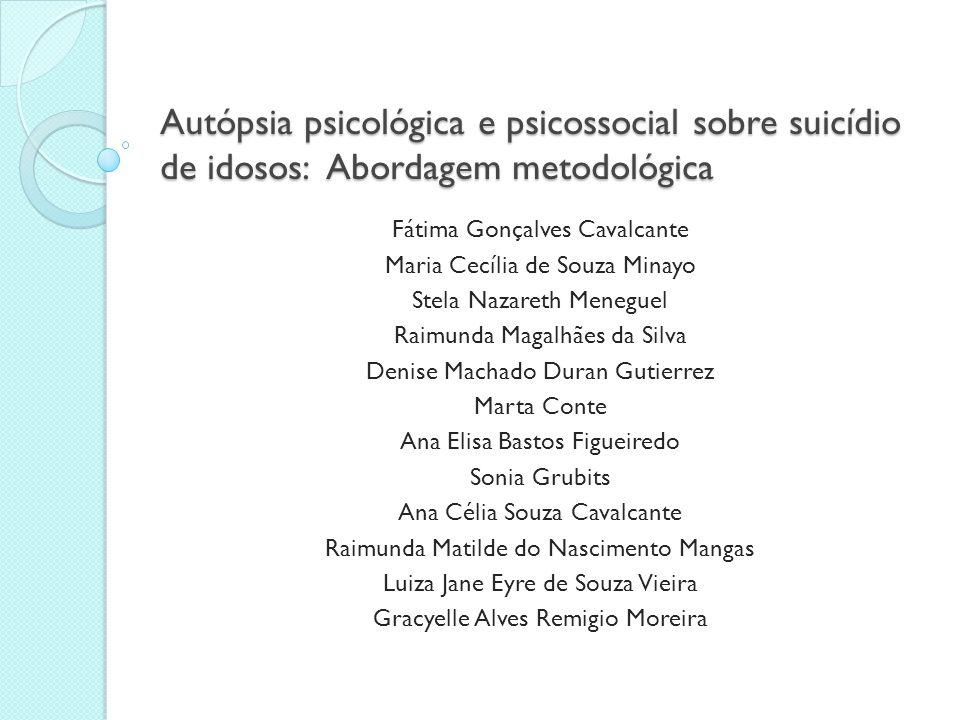 Autópsia psicológica e psicossocial sobre suicídio de idosos: Abordagem metodológica