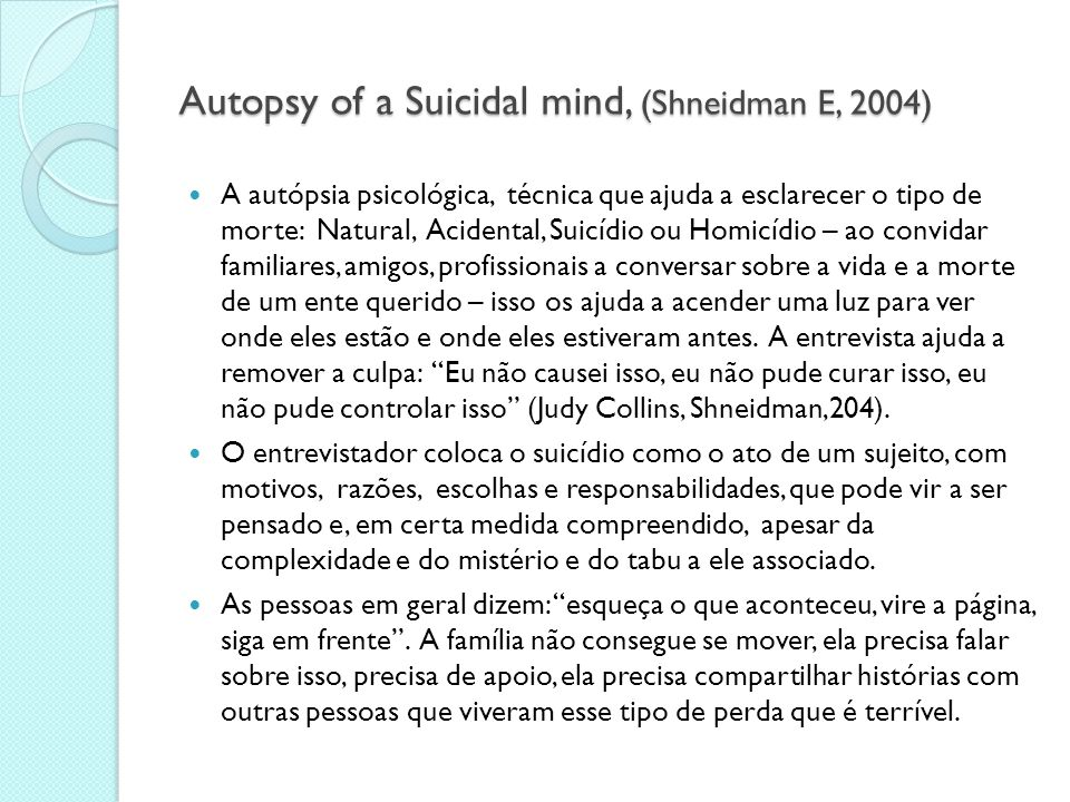 Autopsy of a Suicidal mind, (Shneidman E, 2004)