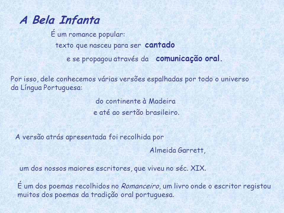 A Bela Infanta cantado comunicação oral. É um romance popular: