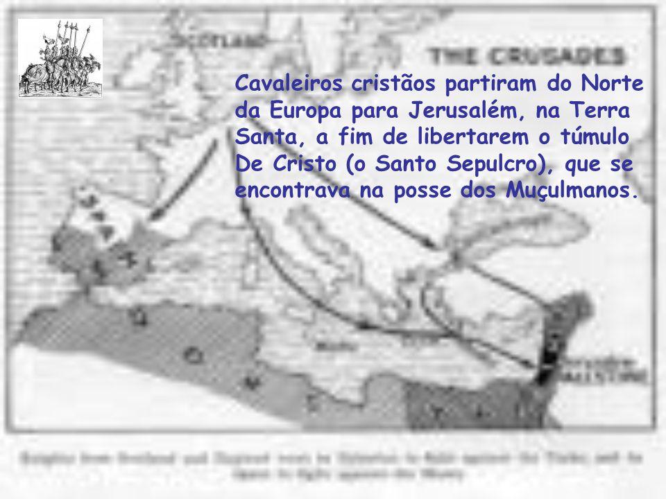 Cavaleiros cristãos partiram do Norte