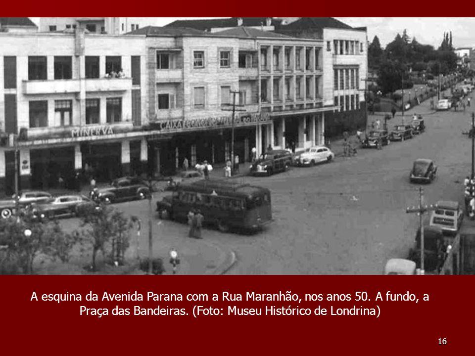 A esquina da Avenida Parana com a Rua Maranhão, nos anos 50
