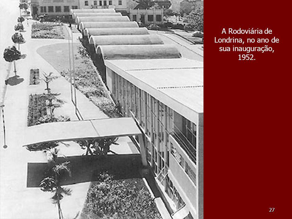 A Rodoviária de Londrina, no ano de sua inauguração, 1952.