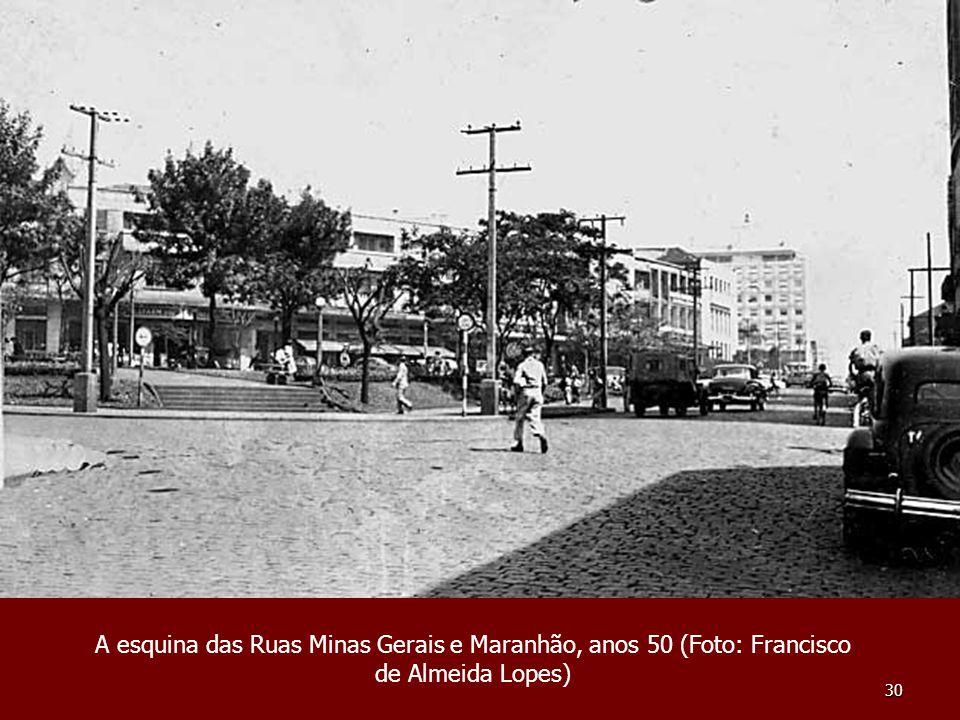 A esquina das Ruas Minas Gerais e Maranhão, anos 50 (Foto: Francisco de Almeida Lopes)