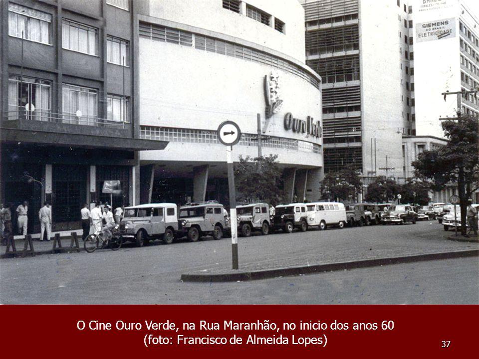 O Cine Ouro Verde, na Rua Maranhão, no inicio dos anos 60 (foto: Francisco de Almeida Lopes)