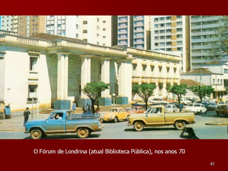 O Fórum de Londrina (atual Biblioteca Pública), nos anos 70