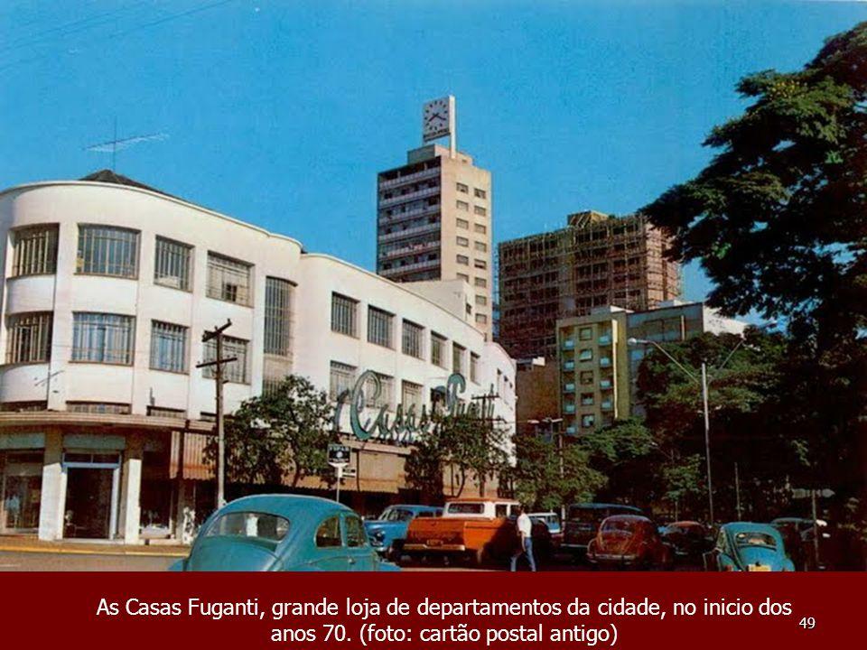 As Casas Fuganti, grande loja de departamentos da cidade, no inicio dos anos 70.