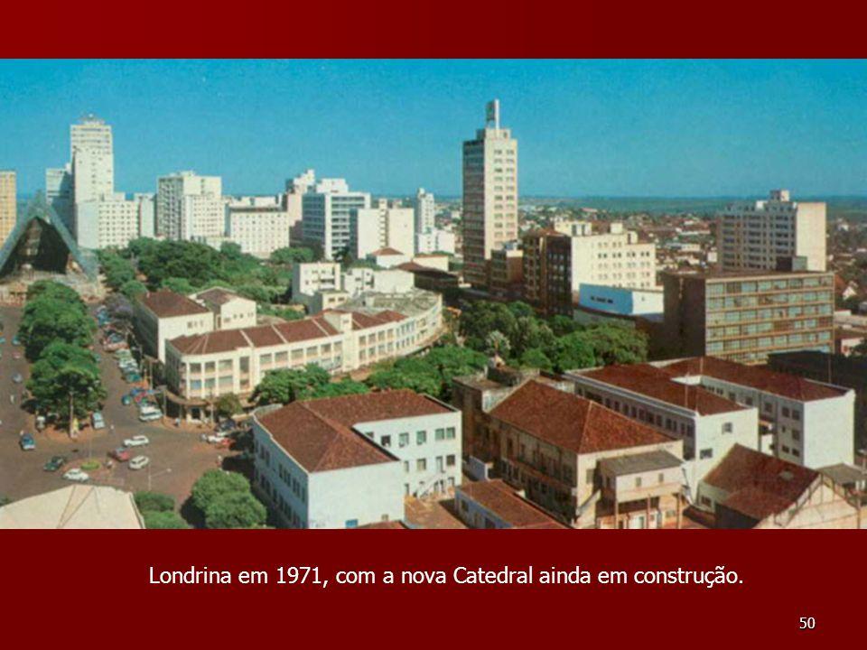 Londrina em 1971, com a nova Catedral ainda em construção.