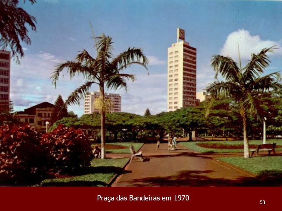 Praça das Bandeiras em 1970