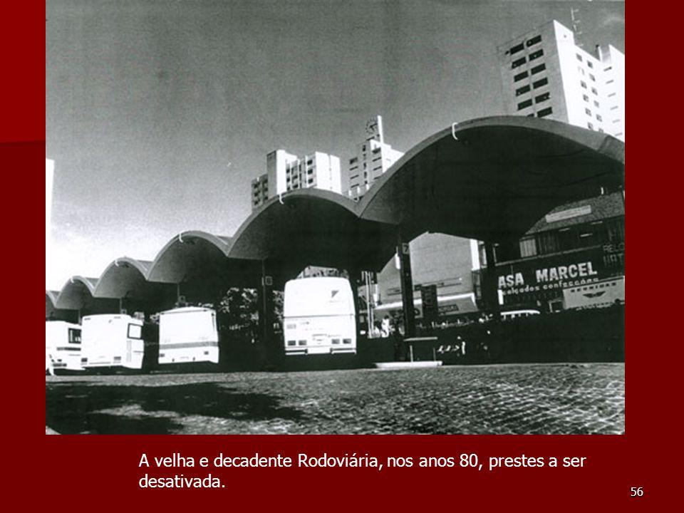 A velha e decadente Rodoviária, nos anos 80, prestes a ser desativada.