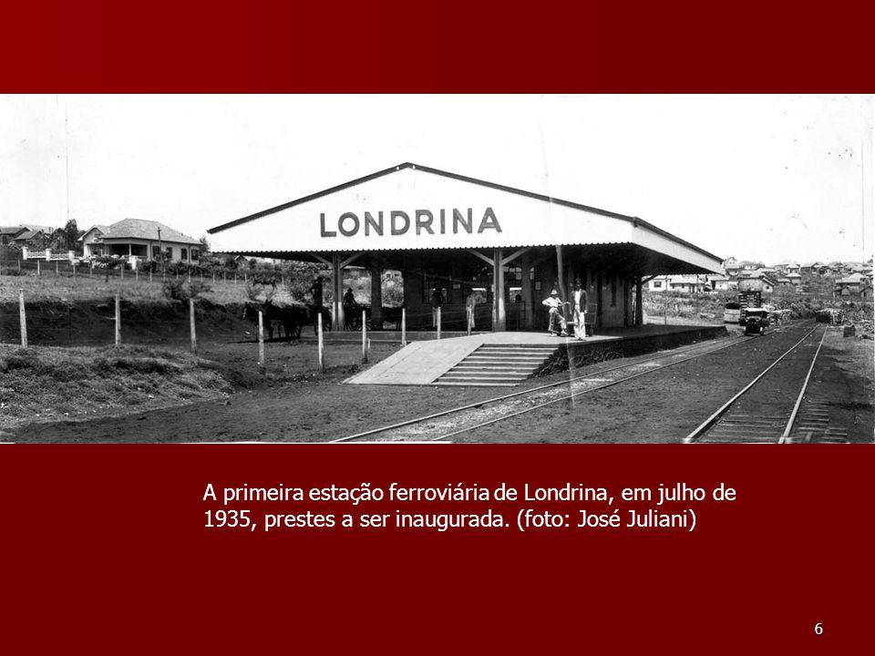 A primeira estação ferroviária de Londrina, em julho de