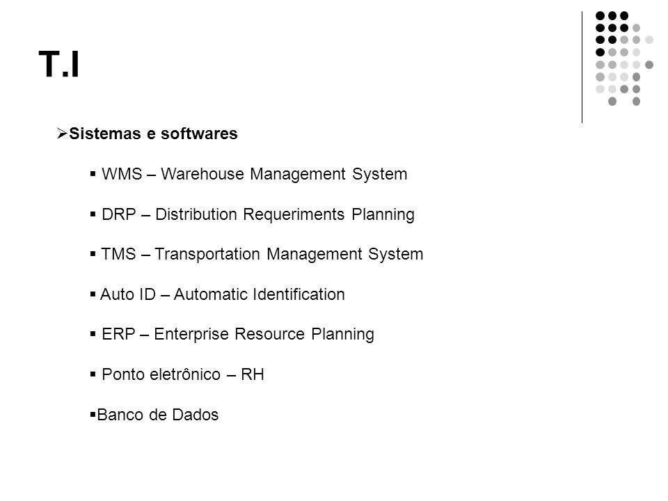 T.I Sistemas e softwares WMS – Warehouse Management System
